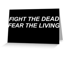 TWD // FIGHT THE DEAD, FEAR THE LIVING 2 Greeting Card