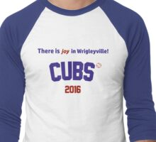 There is joy in Wrigleyville! Cubs 2016 Men's Baseball ¾ T-Shirt