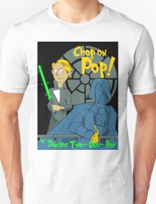 Chop on Pop! Unisex T-Shirt