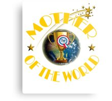 Mother's Day Gifts - Mother of the World Metal Print