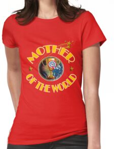 Mother's Day Gifts - Mother of the World Womens Fitted T-Shirt
