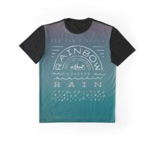 No Rainbow without Rain Graphic T-Shirt