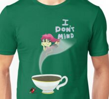 I Don't Mind Unisex T-Shirt
