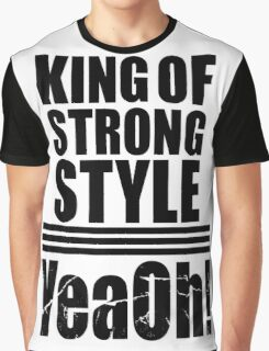 King of strong style Graphic T-Shirt