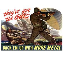 They've Got The Guts -- Back 'Em Up With More Metal Photographic Print