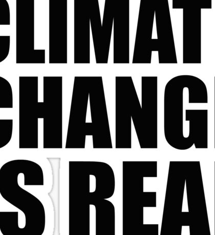 Climate Change . . .  Sticker