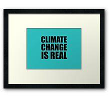 Climate Change . . .  Framed Print