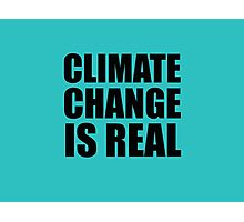 Climate Change . . .  Photographic Print