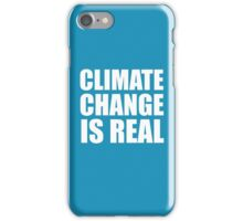 Climate Change is Real iPhone Case/Skin