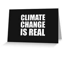 Climate Change is Real Greeting Card
