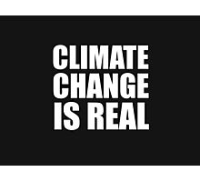 Climate Change is Real Photographic Print