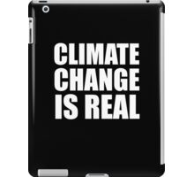 Climate Change is Real iPad Case/Skin