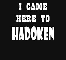 I came here to Hadoken Unisex T-Shirt