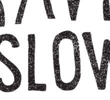 Travel Slowly Sticker