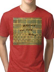 The Wall Series 2 Backs to the Wall - Lino Cut Plus Text Tri-blend T-Shirt