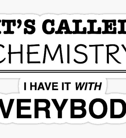 It's Called Chemistry Sticker