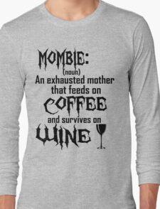 Define: Mombie Long Sleeve T-Shirt