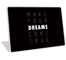 Make Your Dreams Come True Laptop Skin