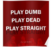 Play Dumb, Play Dead, Play Straight Poster