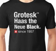 Grotesk Haas the Neue Black.  Unisex T-Shirt