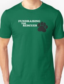 Fundraising For Recuses Unisex T-Shirt