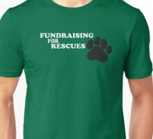 Fundraising For Recuses Unisex T-Shirt