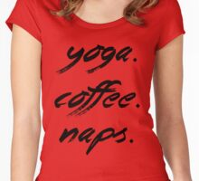 Yoga. Coffee. Naps. Women's Fitted Scoop T-Shirt