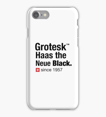 Grotesk Haas the Neue Black. iPhone Case/Skin