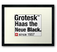 Grotesk Haas the Neue Black. Framed Print