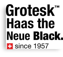 Grotesk Haas the Neue Black. Canvas Print