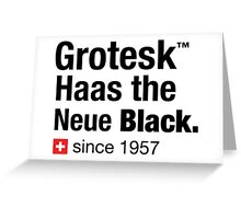 Grotesk Haas the Neue Black. Greeting Card