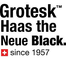 Grotesk Haas the Neue Black. Photographic Print