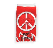 make peace not pieces red white Duvet Cover