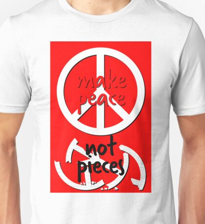 make peace not pieces red white Unisex T-Shirt