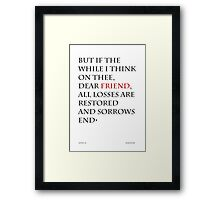 but if the while i think on thee, dear friend Framed Print