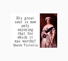 His Great Soul Is Now - Queen Victoria Unisex T-Shirt