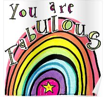 You are fabulous  Poster