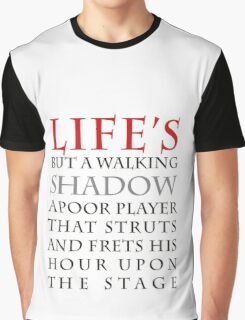 Life's but a walking shadow Graphic T-Shirt