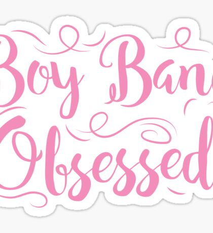 Boy band Obsessed Sticker
