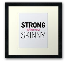 Strong New Skinny Gym Quote Framed Print