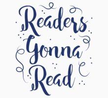 Readers Gonna Read (in brush script) Kids Tee