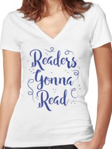 Readers Gonna Read (in brush script) Women's Fitted V-Neck T-Shirt