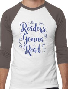 Readers Gonna Read (in brush script) Men's Baseball ¾ T-Shirt