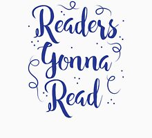 Readers Gonna Read (in brush script) Womens Fitted T-Shirt
