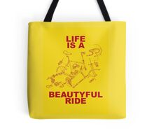 LIFE IS A BEAUTYFUL RIDE Tote Bag