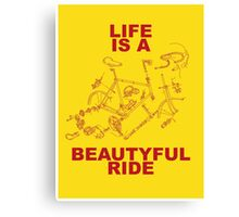LIFE IS A BEAUTYFUL RIDE Canvas Print