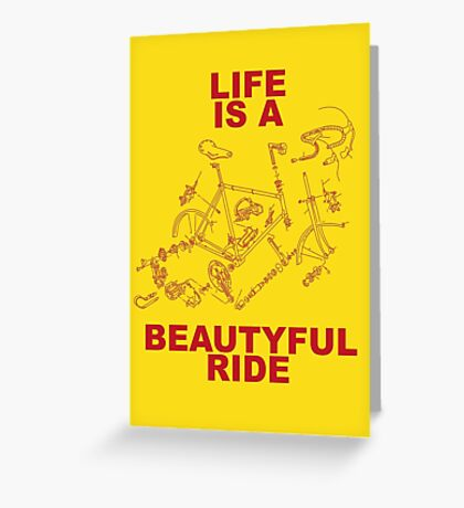 LIFE IS A BEAUTYFUL RIDE Greeting Card