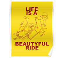 LIFE IS A BEAUTYFUL RIDE Poster