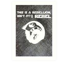 I Rebel (Steal Plate) Art Print