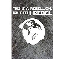 I Rebel (Steal Plate) Photographic Print